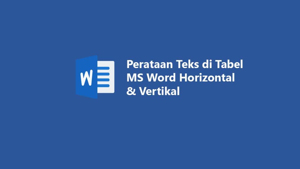 This image has an empty alt attribute; its file name is Mengatur-Perataan-Teks-di-Tabel-MS-Word-Secara-Horizontal-Vertikal-1024x576.png